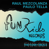 The Funky Meals — Paulo Tella, Raul Mezcolanza