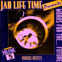 Jah Life Time Works for the Future Volume 5 — сборник