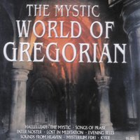 The Mystic World of Gregorian — St. Patrick Boys, Capella Gregorian, Capella Gregorian & St. Patrick Boys