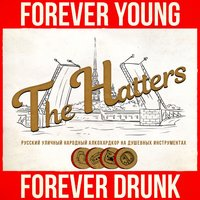 Forever Young, Forever Drunk — The Hatters