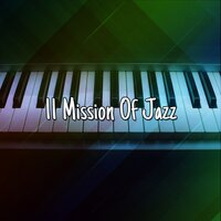 11 Mission Of Jazz — Chillout Lounge