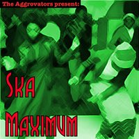 The Aggrovators Present: Ska Maximum — сборник
