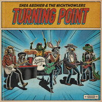 Turning Point — Shea Abshier & the Nighthowlers