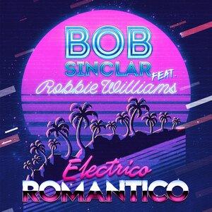Bob Sinclar, Robbie Williams - Electrico Romantico