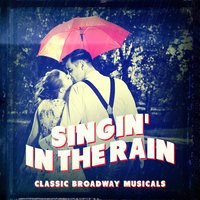 Classic Broadway Musicals: Singin' in the Rain — саундтрек, Musical Mania, Original Broadway Cast
