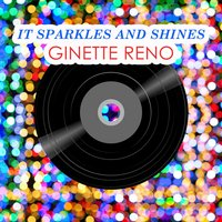 It Sparkles And Shines — Ginette Reno