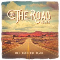 On The Road Again: Indie Music for travel — сборник