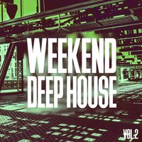 Weekend Deep House, Vol. 2 — сборник