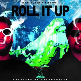 Roll It Up — T-Flow, Mac Flair