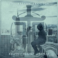 Relive // Regret // Repeat — The Fallen Prodigy