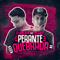 Perante os Quebrada — DJ Don Juan, MC Willy