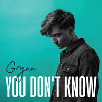 You Don't Know — Grynn
