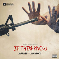 If They Know — Jah Vinci, NotNice, JaFrass