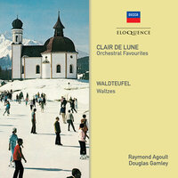 Clair de Lune - Orchestral Favourites; Waldteufel - Waltzes — Raymond Agoult, The New Symphony Orchestra Of London, Douglas Gamley, The National Philharmonic Orchestra
