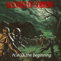 N.W.O. The beginning — Madness of Sorrow