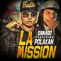 La Mission — Polaco, Damaso