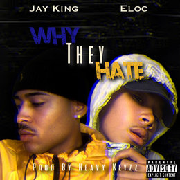 Why They Hate — Jay King, Eloc