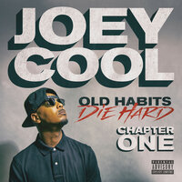 Old Habits Die Hard Chapter One — Joey Cool