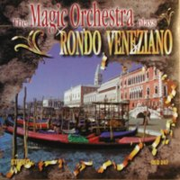 La Serinissima — The Magic Orchestra Plays Rondo Veneziano