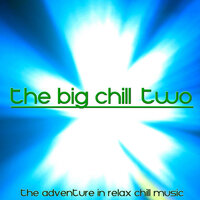 The Big Chill, Two (The Adventure in Relax Chill Music) — сборник