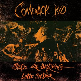 Beds Are Burning / Little Soldier — Comeback Kid