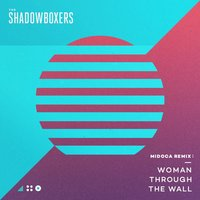 Woman Through the Wall — The Shadowboxers