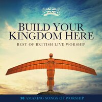 Build Your Kingdom Here: Best of British Live Worship — Elevation
