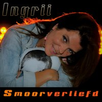 Smoorverliefd — Ingrii