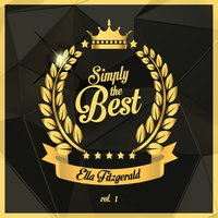 Simply the Best, Vol. 1 — Ella Fitzgerald