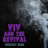 Perfect High — Viv and the Revival