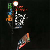 Jazz Alive! A Night At The Half Note — Zoot Sims, Al Cohn, Phil Woods
