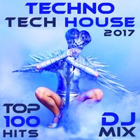 Techno Tech House 2017 Top 100 Hits DJ Mix — сборник