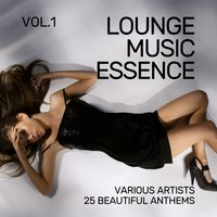 Lounge Music Essence (25 Beautiful Anthems), Vol. 1 — сборник