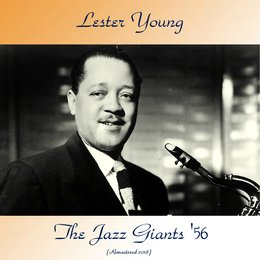 The Jazz Giants '56 — Lester Young, Vic Dickenson / Jo Jones / Teddy Wilson / Freddie Green