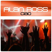 Ciao — Alan Ross