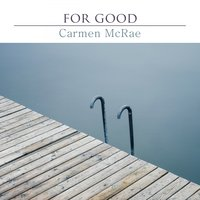 For Good — Carmen Mcrae