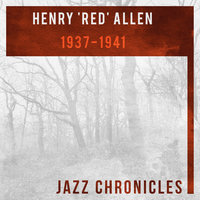 Henry 'Red' Allen: 1937-1941 — Henry 'Red' Allen & His Orchestra