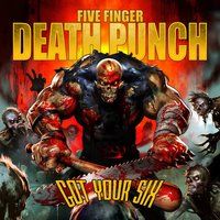 Got Your Six — Five Finger Death Punch