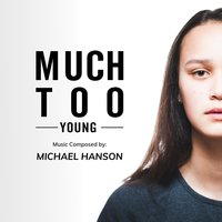 Much Too Young — Michael Hanson & Kathryn Fudurich
