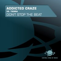 Don't Stop the Beat — Addicted Craze feat. Tierra
