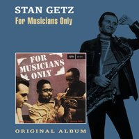 For Musicians Only — Stan Getz