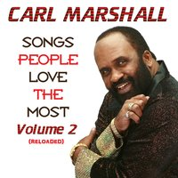 Songs People Love the Most, Vol. 2 Reloaded — Carl Marshall