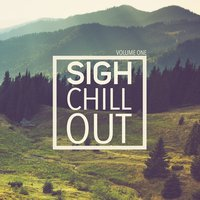 Sigh Chill Out, Vol 1 — сборник