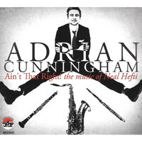 Ain't That Right! The Music — Adrian Cunningham