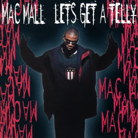 Let's Get a Telly EP — Mac Mall