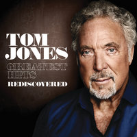 Greatest Hits Rediscovered — Tom Jones