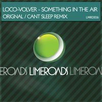 Something in the Air — Loco-Volver