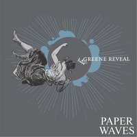 Paper Waves — Greene Reveal