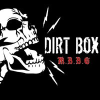 Music, Bitches, Beer, and Guns — Dirtbox