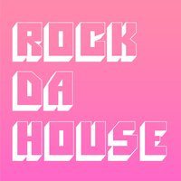 Rock Da House — Emery Warman